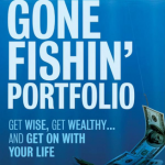 Gone Fishin' Portfolio: A Simple Way to Build Wealth