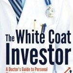 The White Coat Investor: A Book Review